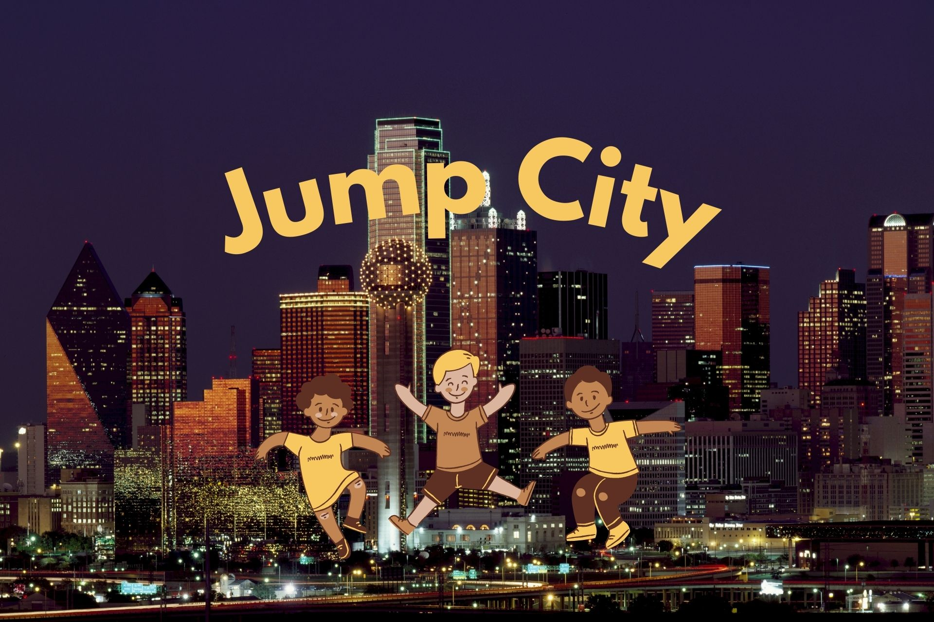"""Dallas skyline lit up at night with the words """"Jump City"""" in yellow curved over the city with 3 kids jumping/bouncing at the bottom of the photo under """"Jump City"""""""